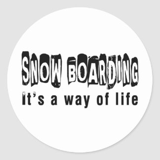 Snow Boarding It's a way of life Round Stickers