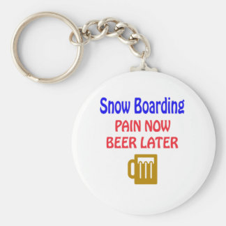 Snow Boarding pain now beer later Keychain