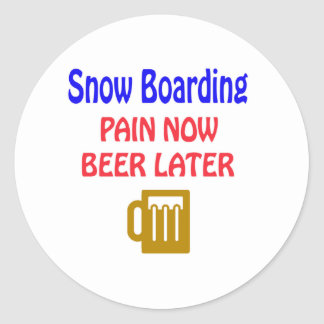 Snow Boarding pain now beer later Sticker