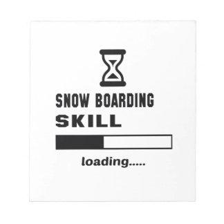Snow Boarding skill Loading...... Notepad