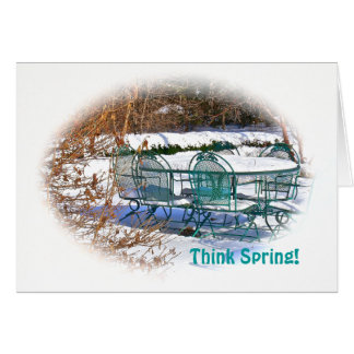 """SNOW COVERED PATIO SET, """"THINK SPRING!"""" CARD"""
