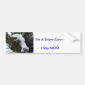 Snow Cow--I ... Bumper Sticker