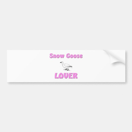 Snow Goose Lover Bumper Stickers