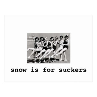 Snow is for suckers (bathing beauties) post card