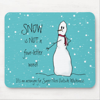 Snow Is Not A Four Letter Word says Snowman Mouse Pad