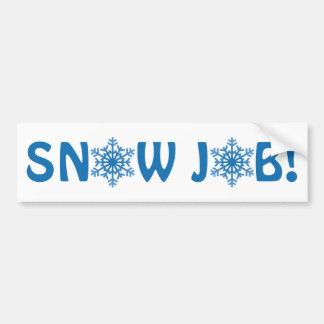 Snow Job! Bumper Sticker