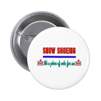 Snow Shoeing It's a piece of cake for me 2 Inch Round Button