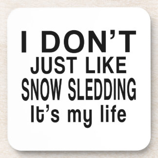 SNOW SLEDDING IS MY LIFE DRINK COASTER