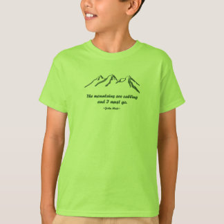 Snow tipped mtns are calling ... J Muir T-Shirt