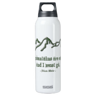 Snow tipped mtns are calling-John Muir Insulated Water Bottle