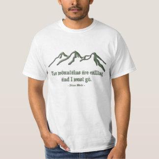 Snow tipped mtns are calling-John Muir Tee Shirt
