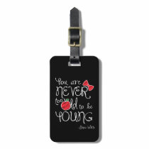 Snow White | You Are Never To Old To Be Young Bag Tag