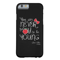 Snow White | You Are Never To Old To Be Young Barely There iPhone 6 Case
