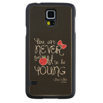 Snow White | You Are Never To Old To Be Young Carved® Maple Galaxy S5 Slim Case