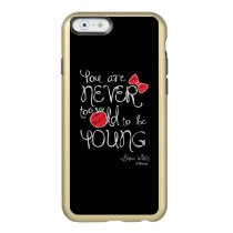 Snow White | You Are Never To Old To Be Young Incipio Feather® Shine iPhone 6 Case