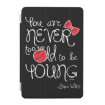 Snow White | You Are Never To Old To Be Young iPad Mini Cover