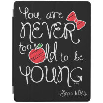 Snow White | You Are Never To Old To Be Young iPad Smart Cover
