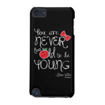 Snow White | You Are Never To Old To Be Young iPod Touch 5G Case