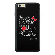 Snow White | You Are Never To Old To Be Young OtterBox iPhone 6/6s Plus Case
