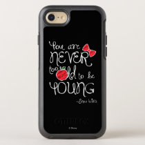 Snow White | You Are Never To Old To Be Young OtterBox Symmetry iPhone 7 Case