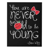 Snow White | You Are Never To Old To Be Young Panel Wall Art