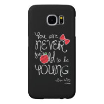 Snow White | You Are Never To Old To Be Young Samsung Galaxy S6 Case