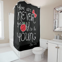 Snow White | You Are Never To Old To Be Young Shower Curtain