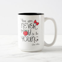 Snow White | You Are Never To Old To Be Young Two-Tone Coffee Mug