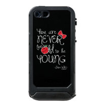 Snow White | You Are Never To Old To Be Young Waterproof Case For iPhone SE/5/5s