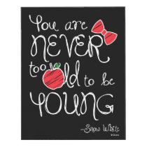 Snow White | You Are Never To Old To Be Young Wood Wall Art