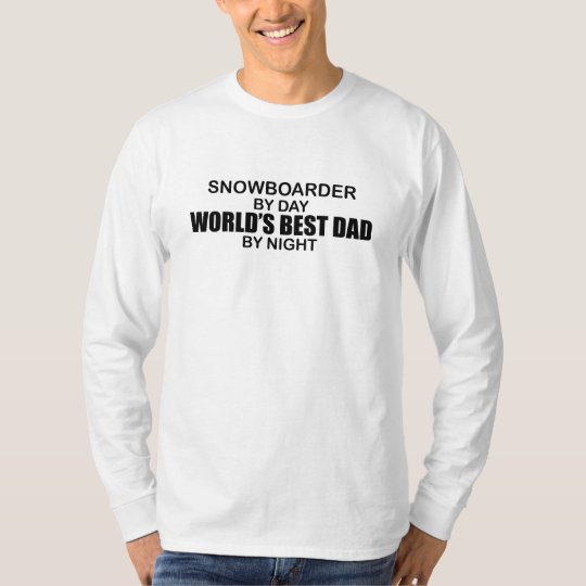 Snowboarder - World's Best Dad by Night T-Shirt