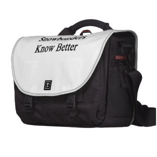 Snowboarders Know Better Computer Bag