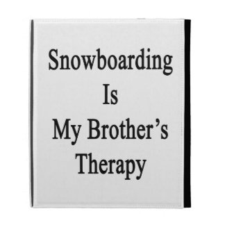 Snowboarding Is My Brother's Therapy iPad Cases