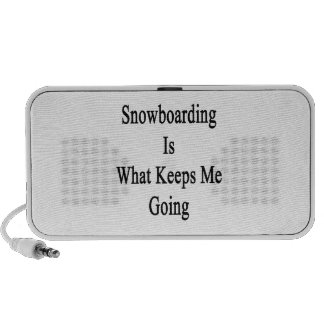 Snowboarding Is What Keeps Me Going Portable Speaker