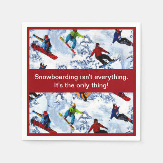 Snowboarding Isn t Everything Disposable Napkin