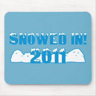 Snowed In 2011 Mouse Pad