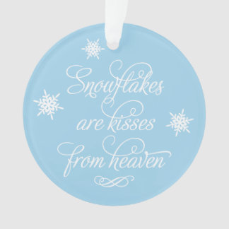 Snowflakes are Kisses from Heaven | Ornament