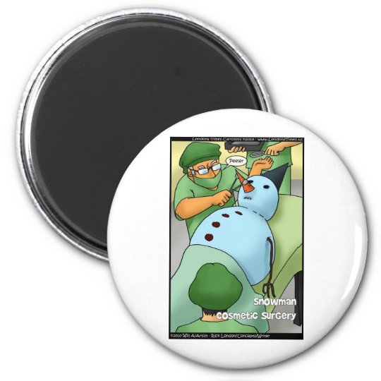 Snowman Cosmetic Surgery Funny Gifts Tees Cards 2 Inch Round Magnet