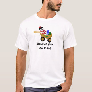 Snowman Know How To Roll T-Shirt