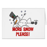 Snowman More Snow Please Tshirts and Gifts Greeting Cards