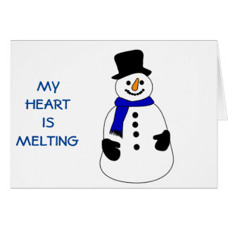 """SNOWMAN'S HEART IS MELTING-CHRISTMAS WITHOUT """"YOU"""" GREETING CARD"""