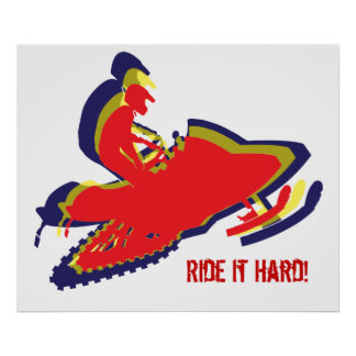 Snowmobiler/ Ride it Hard! Poster