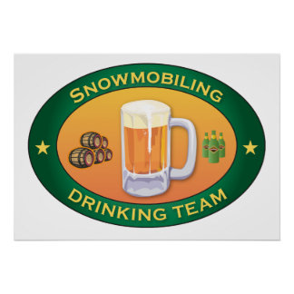 Snowmobiling Drinking Team Poster
