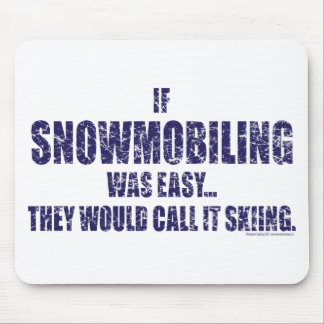 Snowmobiling-is-EASY[1] Mouse Pad