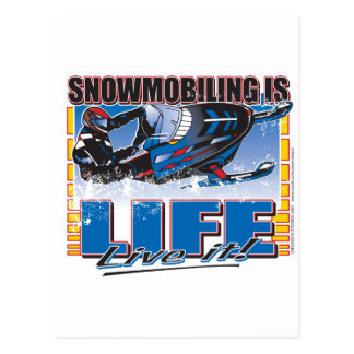 Snowmobiling is Life Live it Postcard