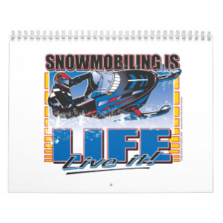 SNOWMOBILING-IS-LIFE-zazz Calendar