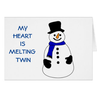 SNOWPERSON'S HEART IS MELTING-WITHOUT TWIN! GREETING CARD
