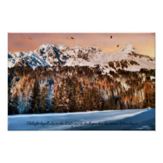 Snowy  Mountain Delight Psalm 37:4 Poster
