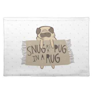 Snug as a Pug in a Rug Cloth Placemat