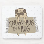 Snug as a Pug in a Rug Mouse Pad